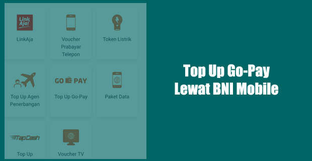 Cara Top Up GoPay Lewat BNI Mobile Banking
